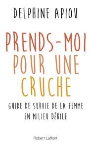 http://www.laffont.fr/site/prends_moi_pour_une_cruche_&100&9782221199251.html
