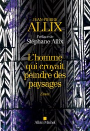 http://www.albin-michel.fr/ouvrages/l-homme-qui-croyait-peindre-des-paysages-9782226396105