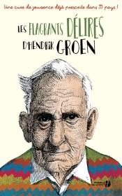 http://www.pressesdelacite.com/livre/litterature-contemporaine/les-flagrants-delires-d-hendrik-groen-hendrik-groen