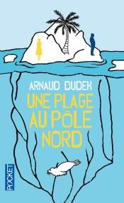 https://www.pocket.fr/tous-nos-livres/romans/romans-francais/une_plage_au_pole_nord-9782266260145/