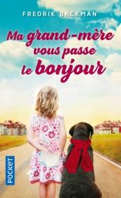 https://www.pocket.fr/tous-nos-livres/romans/romans-etrangers/ma_grand-mere_vous_passe_le_bonjour-9782266268929/