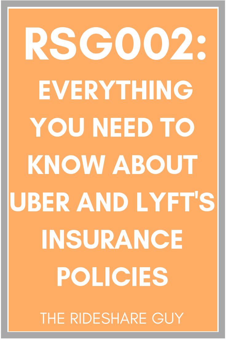 RSG002: Everything You Need to Know About Uber and Lyft's Insurance Policies #podcast #rideshareinsurance