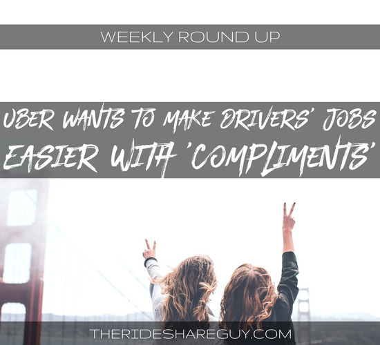 Would getting a lot of nice compliments make up for the no-tipping feature on the Uber app? The new tactic Uber is trying and more in this roundup!