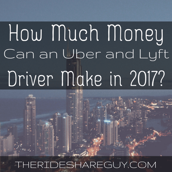How Much Money Can an Uber and Lyft Driver Make in 2017_