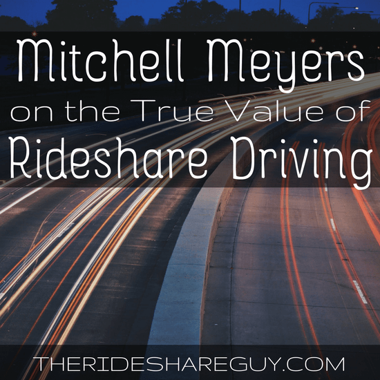 Mitchell Meyers on the True Value of Rideshare Driving