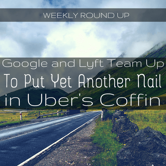 Google And Lyft Team Up To Put Yet Another Nail In Uber's Coffin