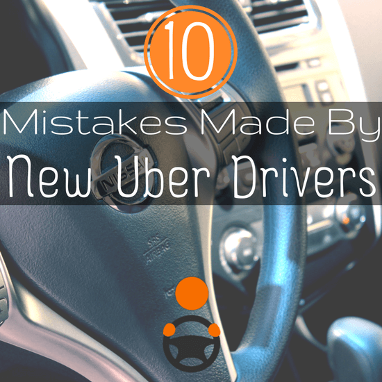 Uber Driver: 10 Top Mistakes Made by Beginner Uber Drivers