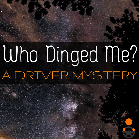 "Today we have a ""who did it?"" mystery for you that all drivers face: who dinged me? We lay out the clues, you identify the dinger."