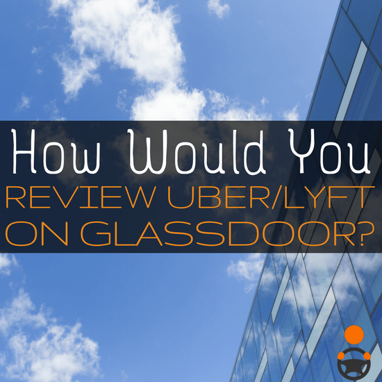 If you were to review your driver experience on the company-review site Glassdoor, what star rating would you give Uber/Lyft? Share your thoughts here -