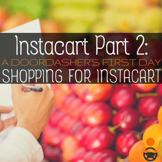 Being An Instacart Shopper: My First Day Working For Instacart