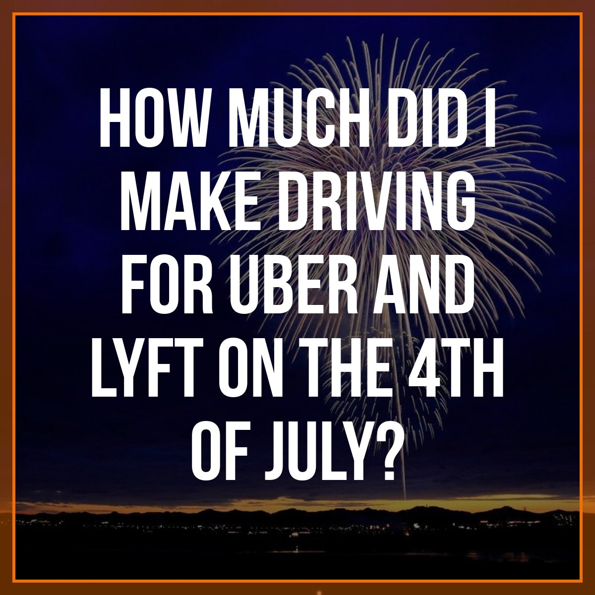 On July 4, RSG senior contributor Will Preston had his best night driving with Uber ever. And while not every holiday will be as lucrative, today Will shares his strategies for maximizing your time on the road, taking advantage of holidays, plus how much he made.