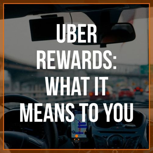 Uber Rewards: What it Means to You
