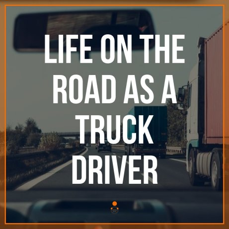 truck driver salary and life on the road