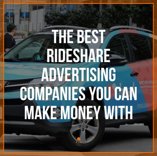 The Best Rideshare Advertising Companies You Can Make Money With