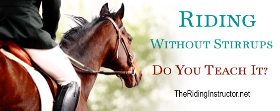 Riding Without Stirrups – Do You Teach It?