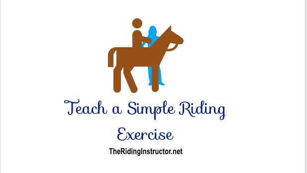 Teach a Simple Riding Exercise