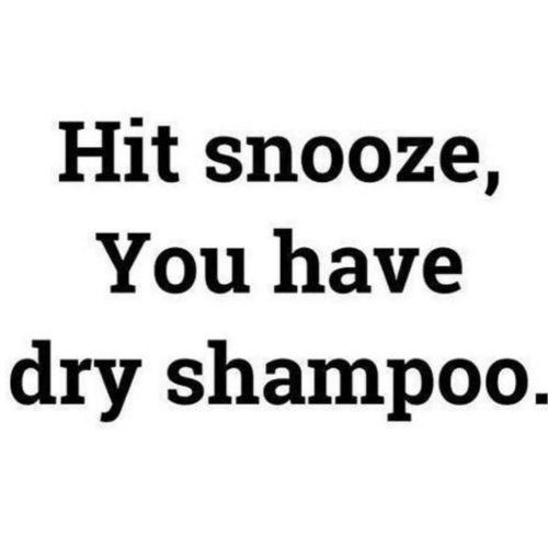 Dry Shampoo Quote