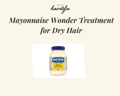 Mayonnaise Wonder Treatment