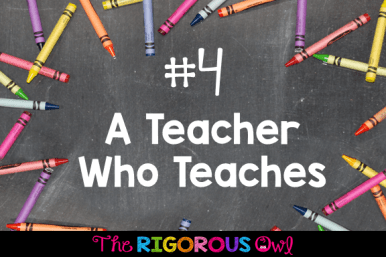 #4: Be a Teacher who Teaches
