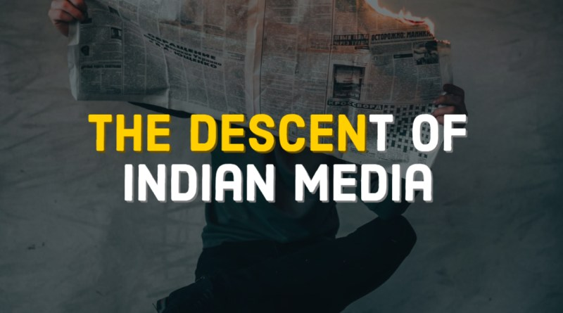 The Descent of Indian Media