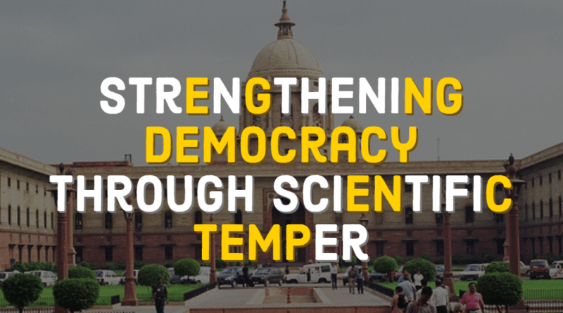 Strengthening democracy through scientific temper