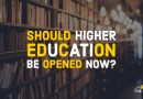 Why should higher education be not opened completely?