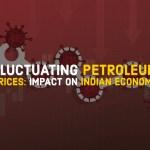 FLUCTUATING PETROLEUM PRICES IMPACT ECONOMY