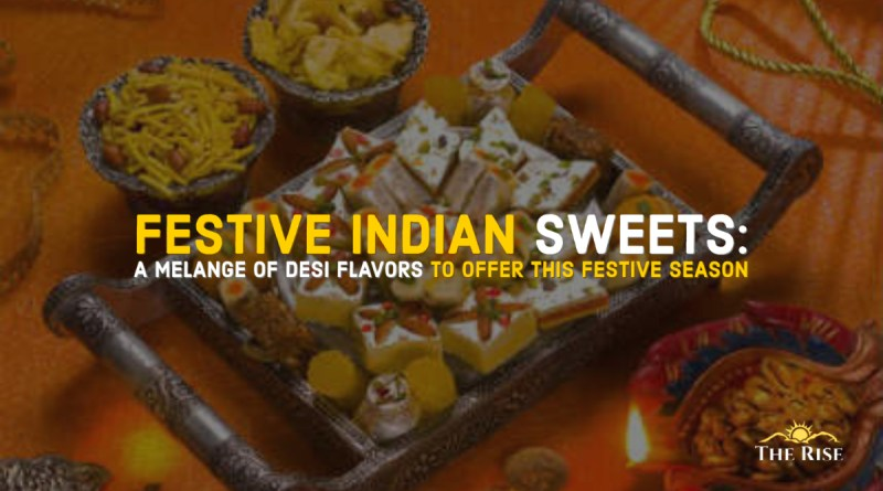 FESTIVE INDIAN SWEETS
