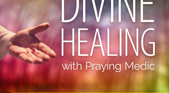 Praying Medic's Divine Healing Course