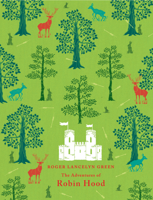 Robert Lancelyn Green THE ADVENTURES OF ROBIN HOOD