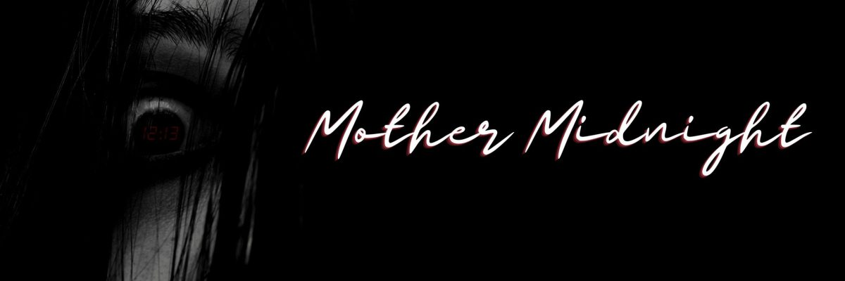 mother midnight is a horror short story written for the podcast, More Than A Story.