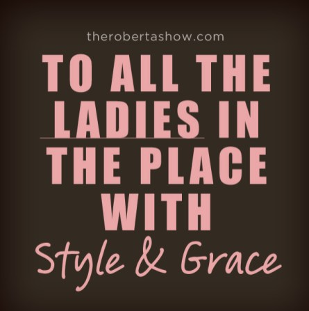 To All the Ladies in the place...