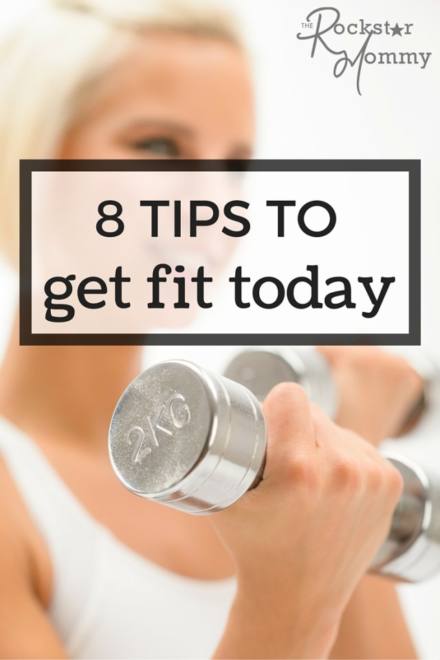 Tips to Get Fit Today - The Rockstar Mommy