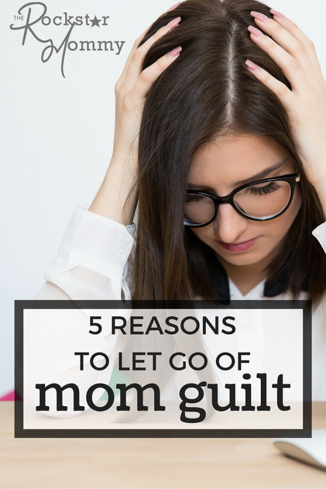 5 Reasons to let go of mom guilt for good!