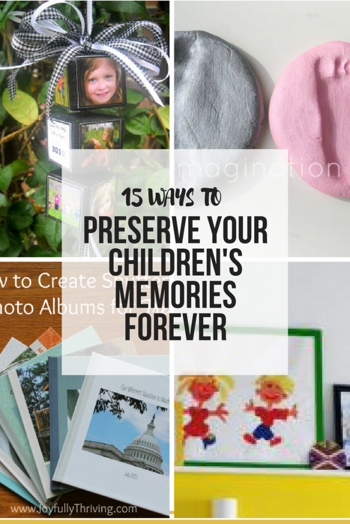 15 Ways to Preserve your Childrens Memories Forever