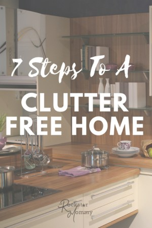 7 steps To a Clutter Free Home