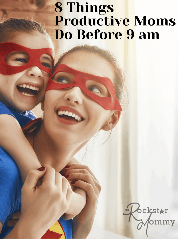 8 Things Productive Moms Do Before 9 am
