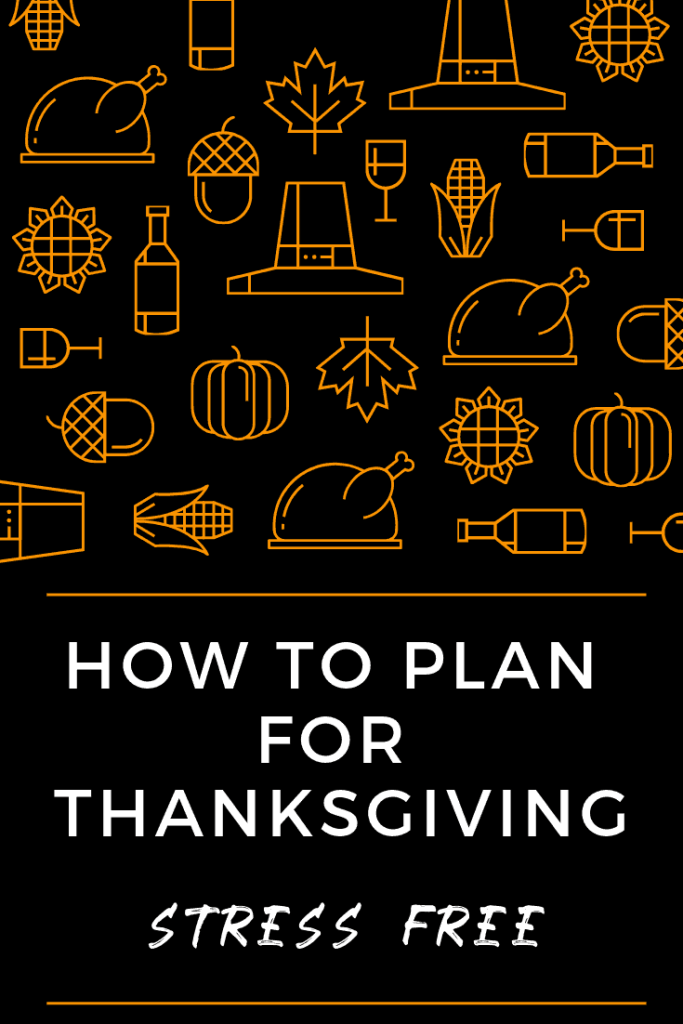 How To Plan For Thanksgiving with Less Stress