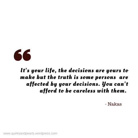 YOLO, You only live once, Decisions, Quirks and Pearls