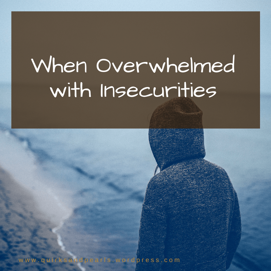 When Overwhelmed with insecurities, Odinakachukwu Ndukwe