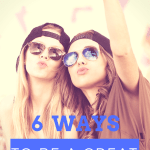 6 Ways To Be A Good Friend