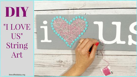 """""""I LOVE US"""" String Art DIY"""