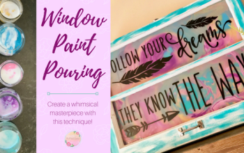 Creating A Whimsical Window – Paint Pouring