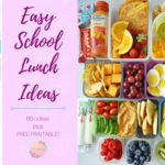 EASY School Lunch Ideas and FREE Printable Lunchbox Notes