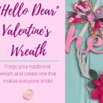 """Hello Dear"" Valentine's Wreath DIY"