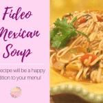 Fideo Mexican Noodle Soup