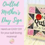 Quilted Mother's Day Plaque + Cricut Explore Air 2 Giveaway