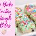 No Bake Cookie Dough Bites