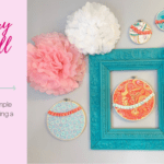 Fabric and Embroidery Hoops Make Decorating Easy