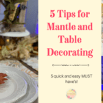 5 Must Have's For Every Mantle or Tablescape!